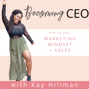 Podcast cover art of Becoming Ceo with Kay Hillman