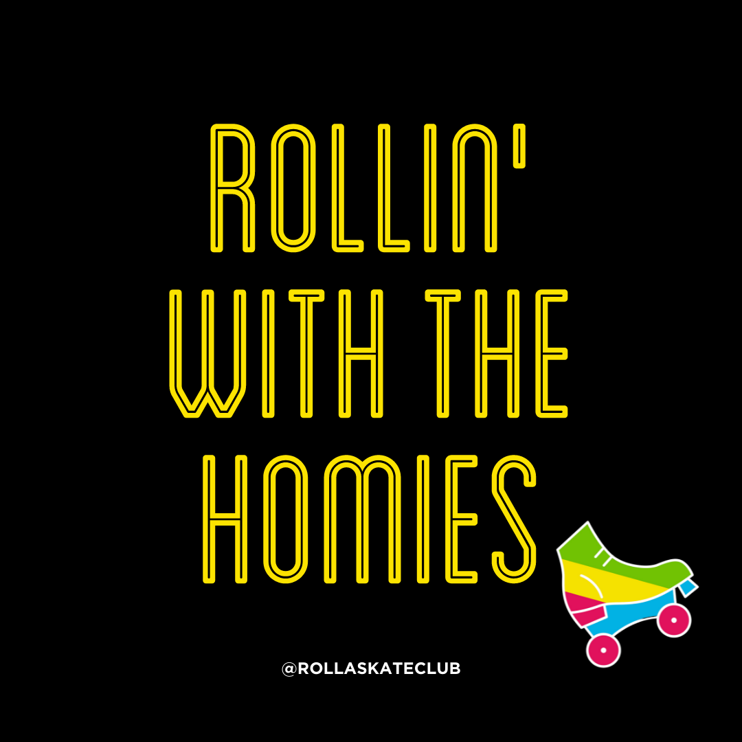 Rolling with the homies in bright yellow on black background with an illustration of a yellow roller skate
